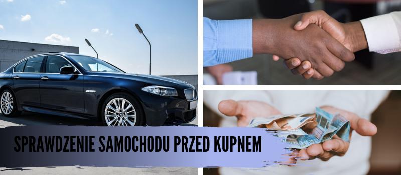 Sprawdzenie samochodu przed kupnem (Białystok, Warszawa, Ełk), jak sprawdzić auto przed zakupem?